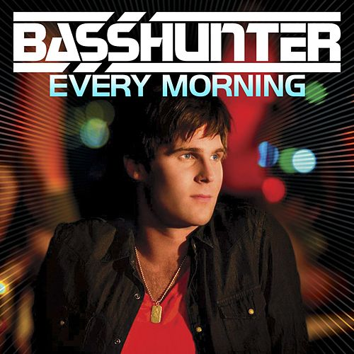 Every Morning von Basshunter
