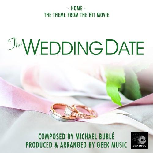 Home (From 'The Wedding Date') von Geek Music