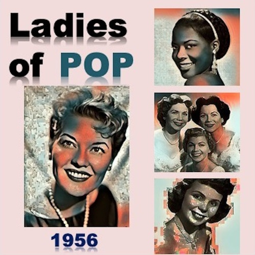 Ladies of Pop 1956 by Teresa Brewer, Patti Page, The Chordettes, Lavern Baker, The Fontane Sisters, Alma Cogan, Cathy Carr, Janis Martin, Kitty Wells, Ruth Brown, Marilyn Monroe, Gogi Grant, Doris Day