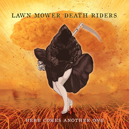 Here Comes Another One by Lawnmower Deathriders