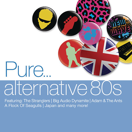 Pure... Alternative 80s von Various Artists
