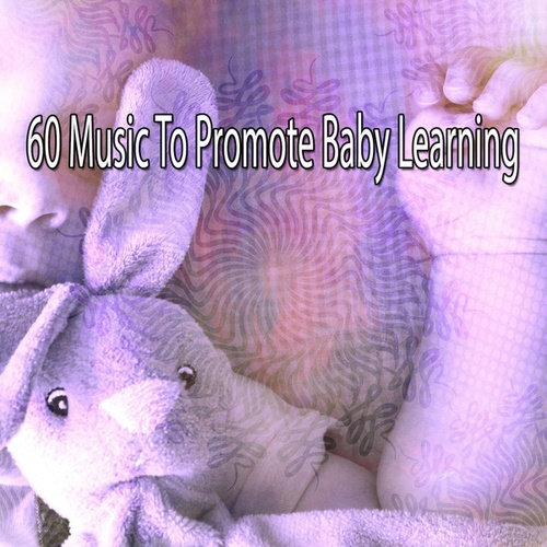 60 Music to Promote Baby Learning by S.P.A