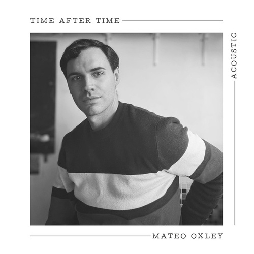 Time After Time (Acoustic) von Mateo Oxley