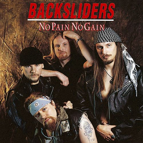 No Pain No Gain by The Backsliders