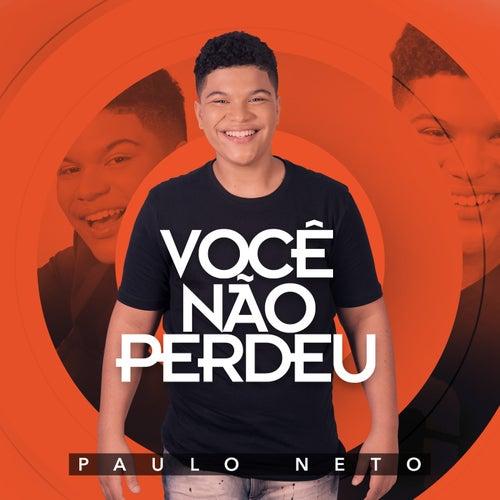 Você Não Perdeu by Paulo Neto