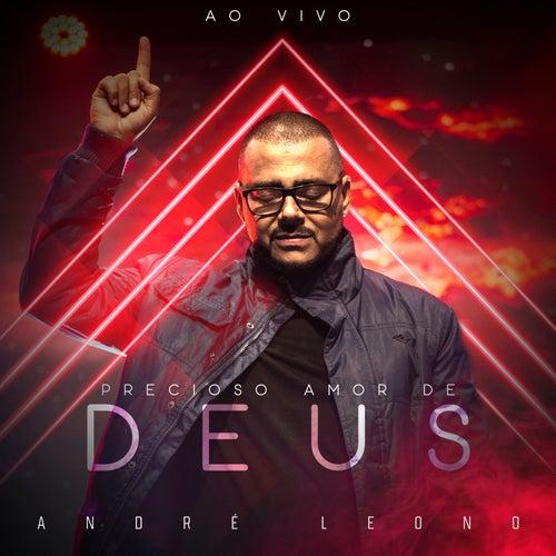 Precioso Amor de Deus (Ao Vivo) by André Leono