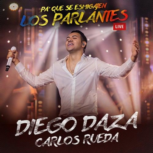 Pa' Que Se Esmigajen los Parlantes (Live) von Diego Daza