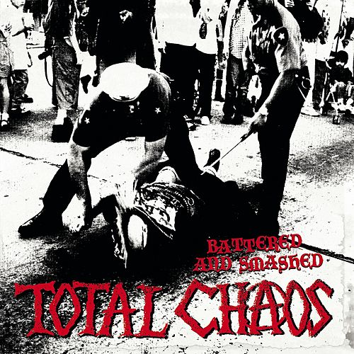 Battered And Smashed by Total Chaos