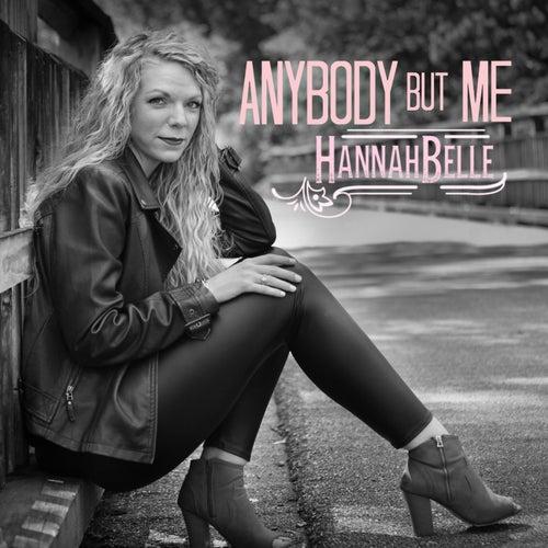 Anybody But Me by Hannah Belle