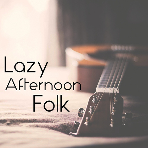 Lazy Afternoon Folk de Various Artists