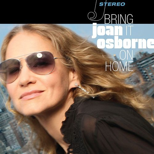 Bring It On Home by Joan Osborne