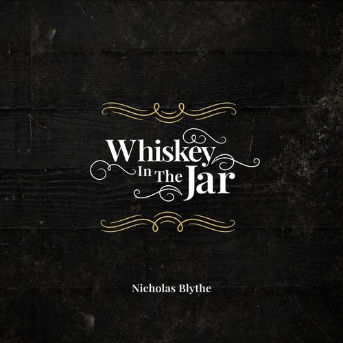 Whiskey In The Jar by Nicholas Blythe