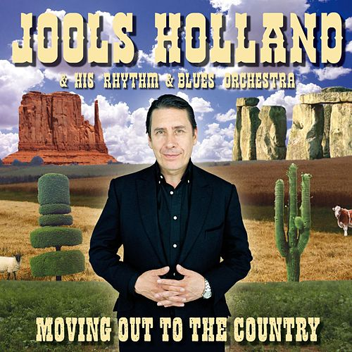 Moving Out To The Country de Jools Holland