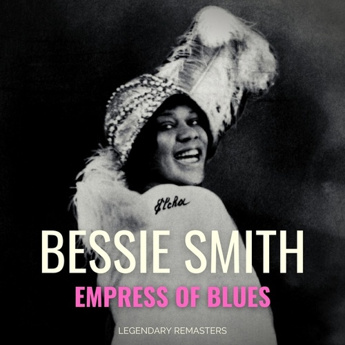 Empress of Blues (Best of) by Bessie Smith