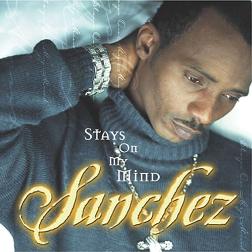 Stays On My Mind by Sanchez