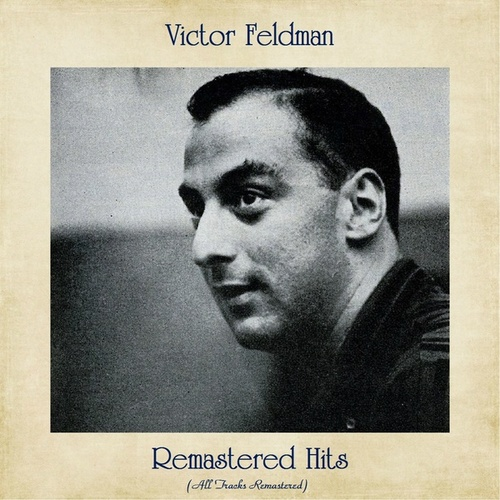 Remastered Hits (All Tracks Remastered) by Victor Feldman