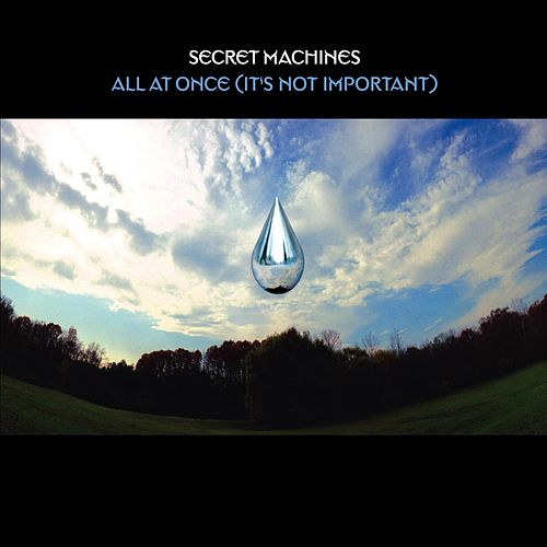 All At Once [It's Not Important] by Secret Machines