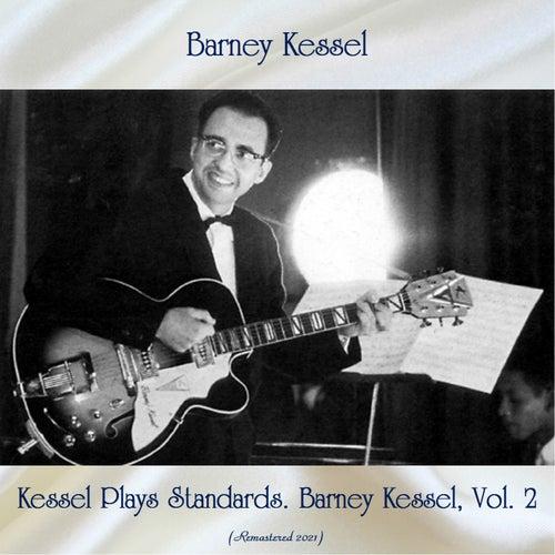 Kessel Plays Standards. Barney Kessel, Vol. 2 (Remastered 2021) by Barney Kessel