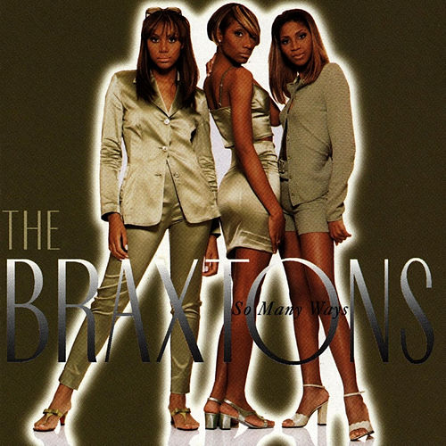 So Many Ways von The Braxtons