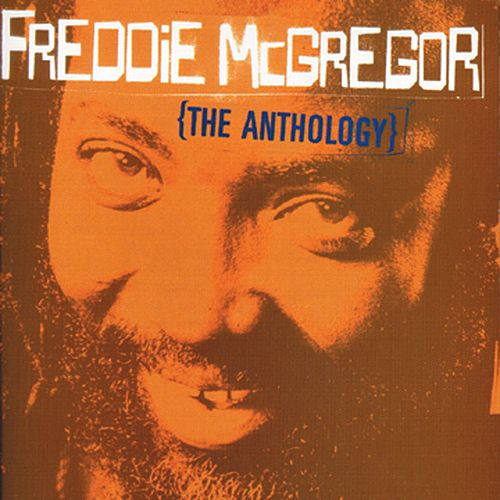 Freddie McGregor: The Anthology von Freddie McGregor