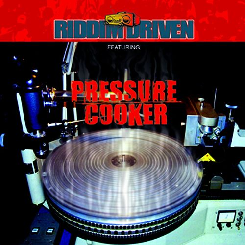 Riddim Driven - Pressure Cooker by Various Artists