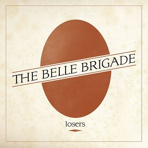 Losers by The Belle Brigade