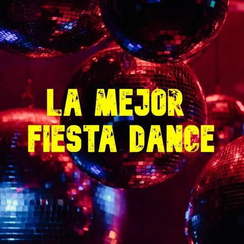 La Mejor Fiesta Dance by Various Artists