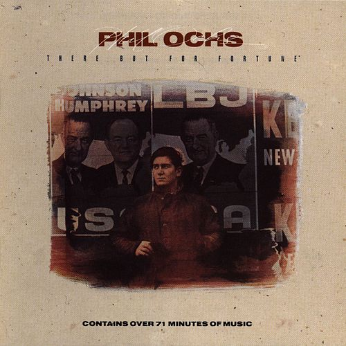There But For Fortune de Phil Ochs