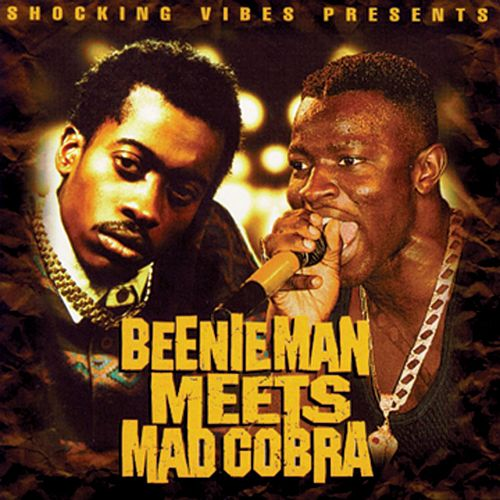 Beenie Man Meets Mad Cobra by Beenie Man