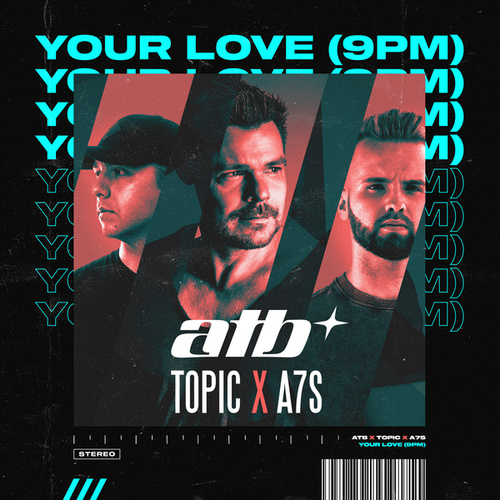 Your Love (9PM) von ATB x Topic x A7S