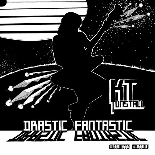Drastic Fantastic (Ultimate Edition) by KT Tunstall