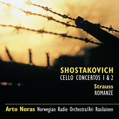 Shostakovich: Cello Cti 1 & 2 * R Strauss: Romance in F von Arto Noras