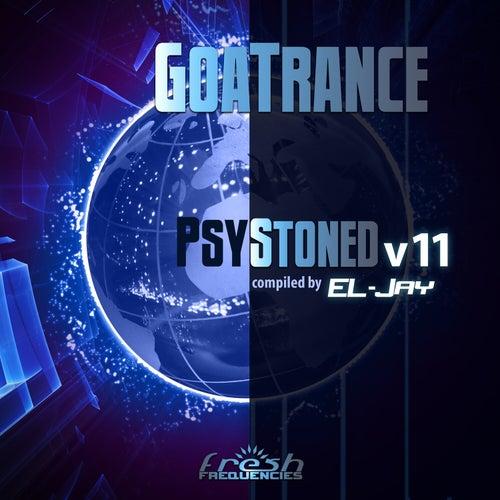 GoaTrance PsyStoned, Vol. 11 (Album DJ Mix Version) by Eljay