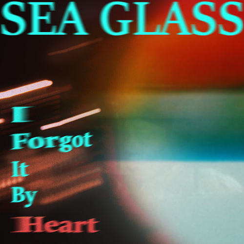 I Forgot It By Heart by Seaglass