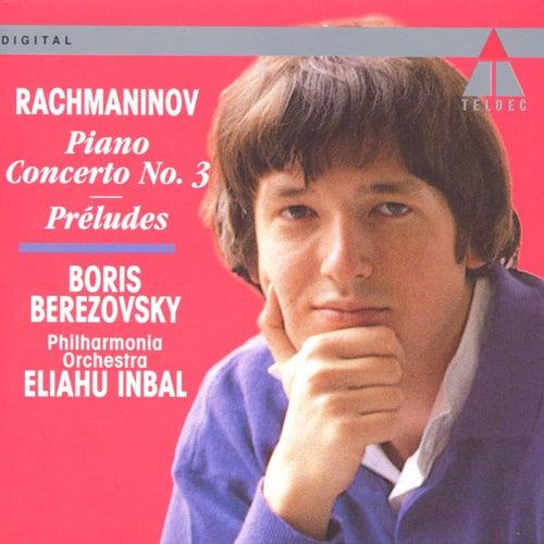 Rachmaninov : Piano Concerto No.3; 5 of 10 Preludes op.23 by Boris Berezovsky