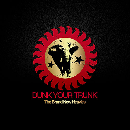 Dunk Your Trunk by Brand New Heavies
