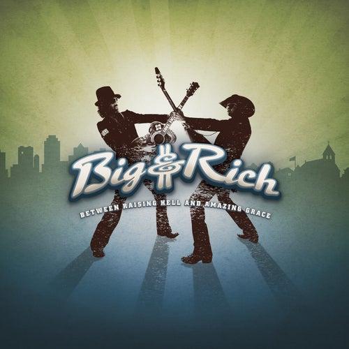 Between Raising Hell And Amazing Grace de Big & Rich