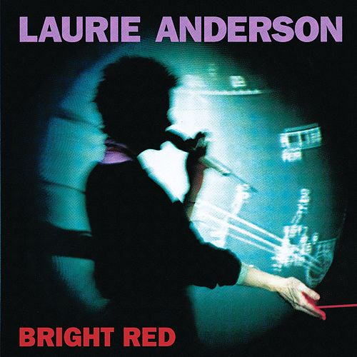 Bright Red de Laurie Anderson