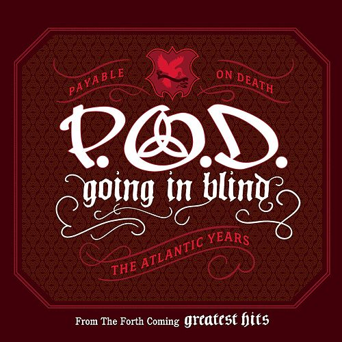 Going In Blind by P.O.D.