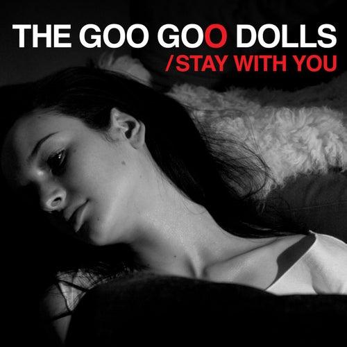Stay With You de Goo Goo Dolls