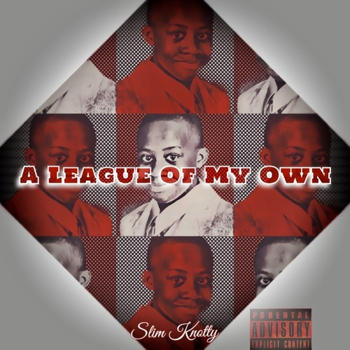 A League Of My Own by Slim Knotty