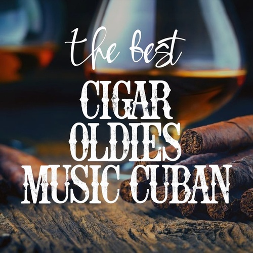 The Best Cigar Oldies Music Cuban by Various Artists