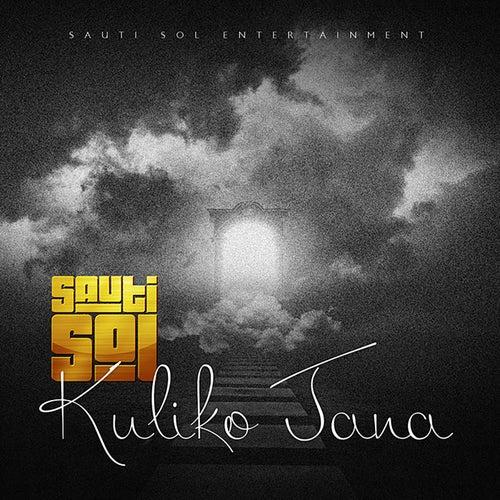 Kuliko Jana by Sauti Sol