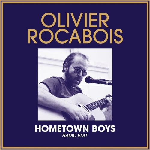 Hometown Boys (Radio Edit) de Olivier Rocabois