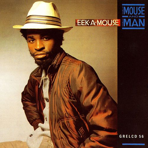 The Mouse And The Man von Eek-A-Mouse
