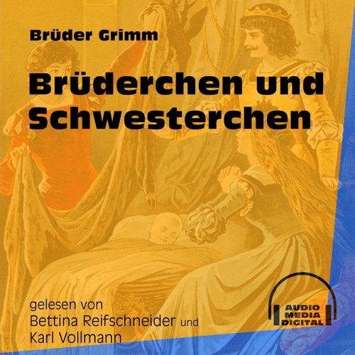Brüderchen und Schwesterchen (Ungekürzt) by Brüder Grimm