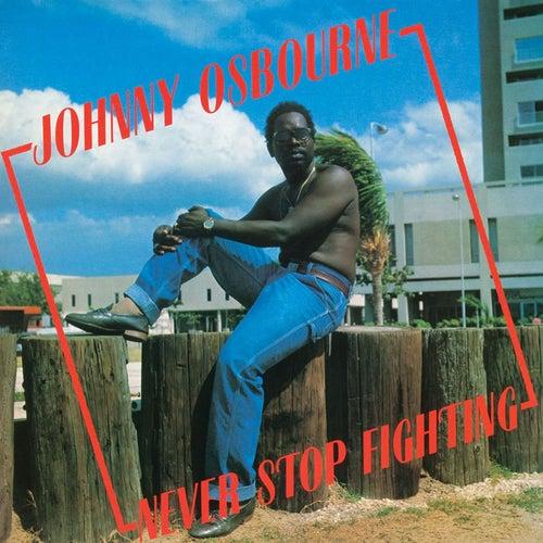 Never Stop Fighting by Johnny Osbourne