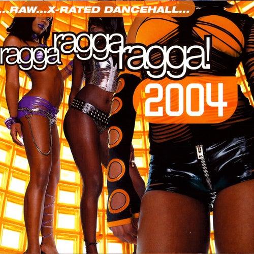 Ragga Ragga Ragga 2004 by Various Artists