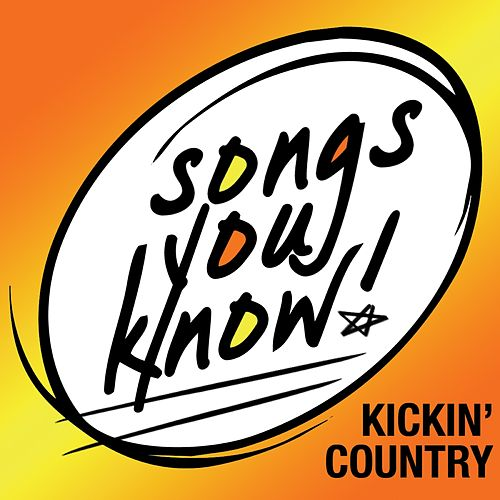 Songs You Know - Kickin' Country von Various Artists