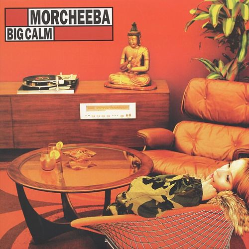 Big Calm von Morcheeba